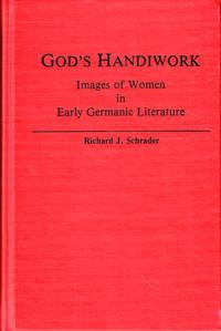 God's Handiwork: Images of Women in Early Germanic Literature