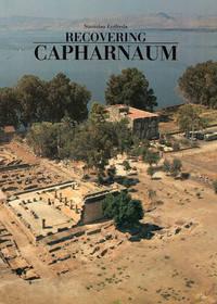 Recovering Capharnaum (Studium Biblicum Franciscanum Guide: 1) by  Stanislao Loffreda - Paperback - 2001 - from Diatrope Books and Biblio.com