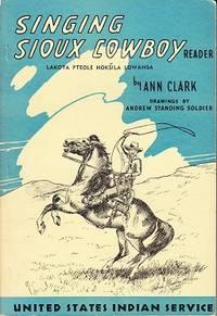 Singing Sioux Cowboy, Reader.  Lak'ota Pte'ole Hoksila Lowansa, Wo'unspe T'okahe - SIGNED COPY