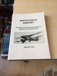 image of Whitchurch Airport: An Account of the Early Days of Flying in the Bristol Area