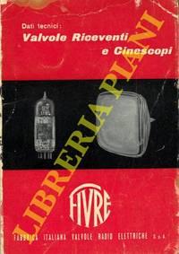 Dati tecnici : Valvole Riceventi e Cinescopi.
