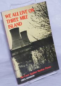 image of We All Live on Three Mile Island: The Case Against Nuclear Power