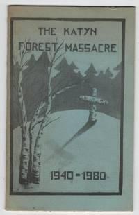 The Katyn Forest Massacre 1940 - 1980 (Katyn 40-th Anniversary of Murder)