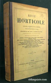 Revue Horticole. Journal D'Horticulture Pratique. Fondee en 1829 par les auteurs du Bon Jardinier