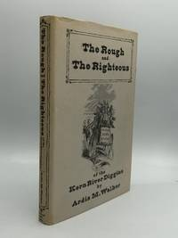 THE ROUGH AND THE RIGHTEOUS OF THE KERN RIVER DIGGINS