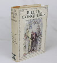 Bill the Conqueror: His Invasion of England in the Springtime (First Edition)