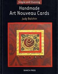 Handmade Art Nouveau Cards by  Judy Balchin - Paperback - 1st thus - 2007 - from Adelaide Booksellers (SKU: BIB264912)