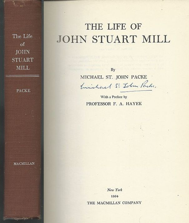 LIFE OF JOHN STUART MILL, Packe, Michael St. John