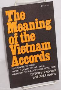 The meaning of the Vietnam accords; Nixon's world strategy, the role of Moscow and Peking, prospects for the Vietnamese revolution