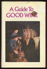 A Guide to Good Wine