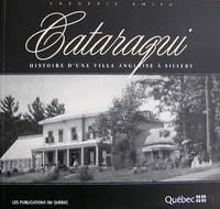 Cataraqui: Histoire d'une villa anglaise à Sillery