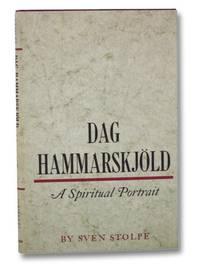 Dag Hammarskjold: A Spiritual Portrait