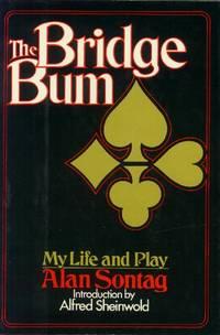 The Bridge Bum; My Life and Play