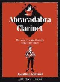 Abracadabra Clarinet. by Rutland Jonathan - from Music by the Score and Biblio.co.uk