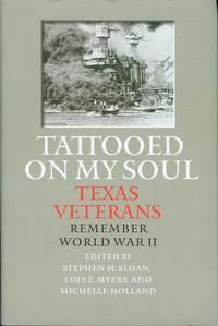 Tattooed on My Soul: Texas Veterans Remember World War II