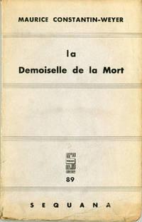 LA DEMOISELLE DE LA MORT. ROMAN ..