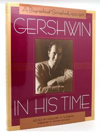 GERSHWIN IN HIS TIME A Biographical Scrapbook, 1919-1937 by  Gregory R. George Gershwin Suriano - First Edition; First Printing - 1998 - from Rare Book Cellar (SKU: 119870)
