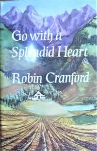 Go With a Splendid Heart