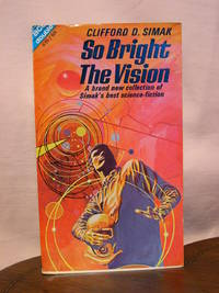 SO BRIGHT THE VISION, bound with THE MAN WHO SAW TOMORROW