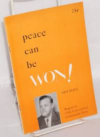 Peace can be won! Report to the 15th Convention, Communist Party, USA by  Gus Hall - 1951 - from Bolerium Books Inc., ABAA/ILAB (SKU: 40622)