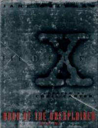 The X Files Created By Chris Carter: Book of the Unexplained - Volume Two
