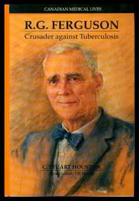 R. G. FERGUSON - Crusader Against Tuberculosis