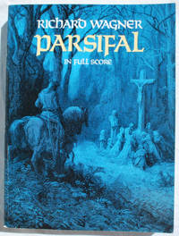 Parsifal in Full Score by Richard Wagner (1813-1883) - Paperback - 1986 - from John Howell for Books (SKU: CH418-013)