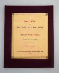 A short view of the long life and reign of Henry the Third, King of England. Presented to King James.