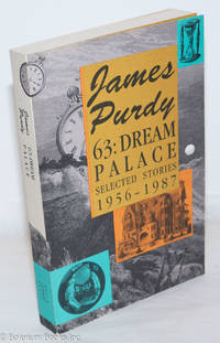 image of 63: Dream Palace: selected stories, 1956 - 1987