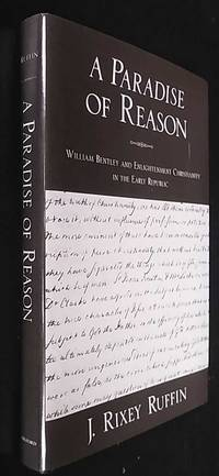 A Paradise of Reason: William Bentley and Enlightenment Christianity in the Early Republic