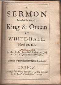 A sermon preached before the king & queen at White-Hall, March 23, 1689/90.