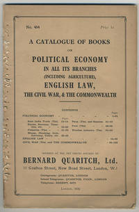 A catalogue of books on political economy in all its branches (including agriculture), English law, the civil war, & the commonwealth.