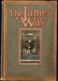 The James Way; A book showing how to build and equip a practical up to date Dairy Barn . Catalogue 17, 1914