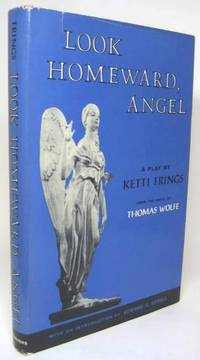 image of LOOK HOMEWARD, ANGEL.  A Play Based on the Novel by Thomas Wolfe