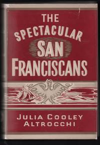 image of The Spectacular San Franciscans (Society in America Series)