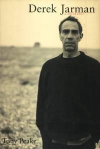 Derek Jarman, A Biography by  Derek]. Tony Peake [Jarman - First edition - 2000 - from The Typographeum Bookshop (SKU: 0000185)