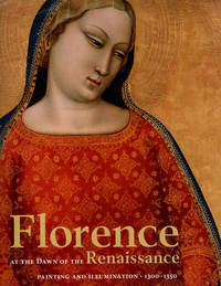 image of Florence at the Dawn of the Renaissance: Painting and Illumination, 1300-1350
