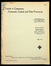 Trends in Computers : Automatic Control and Data Processing : Proceedings of the Western Computer Conference Los Angeles Calif. February 11 and 12, 1954 [ Cover Title ]