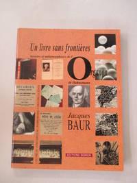 Un livre sans frontie?res: Histoire et me?tamorphoses de l'Organon de Hahnemann ;...