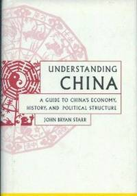 image of Understanding China. A Guide To China's Economy, History and Political Structure