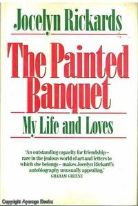 The Painted Banquet  My Life and Loves