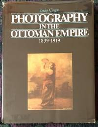 Photography in the Ottoman Empire, 1839-1919