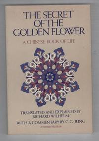 The Secret of the Golden Flower: A Chinese Book of Life, and Part of the Chinese Meditation Text: The Book of Consciousness and Life