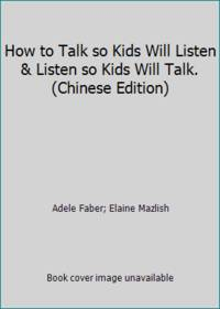 image of How to Talk so Kids Will Listen_Listen so Kids Will Talk. (Chinese Edition)