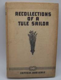 image of Recollections of a Tule Sailor by John Leale (1850-1932), Master Mariner, San Francisco Bay