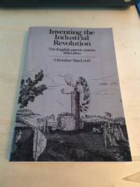 image of Inventing the Industrial Revolution: The English Patent System, 1660-1800