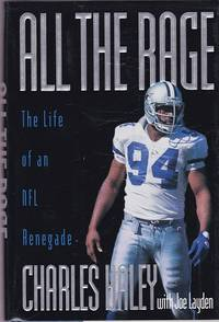 All the Rage: The Life of an NFL Renegade by  Charles with Joe Layden Haley - First Edition. - 1997 - from Shamrock Books and Biblio.com