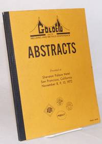 Abstracts: Presented at Sheraton Palace Hotel San Francisco, California, November 8, 9, 10, 1972: Golden Gate Welding and Metals Conference