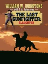 image of The Last Gunfighter Slaughter (Wheeler Large Print Western)
