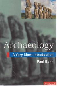Archaeology - A Very Short Introduction